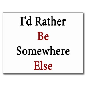 id_rather_be_somewhere_else_postcard-rc9e638be8737457092e5a2b131342a02_vgbaq_8byvr_512